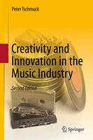 Creativity and Innovation in the Music Industry (Paperback)