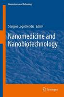 Nanomedicine and Nanobiotechnology - NanoScience and Technology (Paperback)