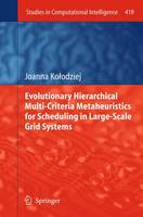 Evolutionary Hierarchical Multi-Criteria Metaheuristics for Scheduling in Large-Scale Grid Systems - Studies in Computational Intelligence 419 (Paperback)
