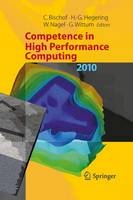 Competence in High Performance Computing 2010: Proceedings of an International Conference on Competence in High Performance Computing, June 2010, Schloss Schwetzingen, Germany (Paperback)