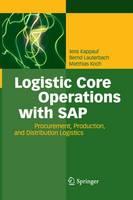 Logistic Core Operations with SAP: Procurement, Production and Distribution Logistics (Paperback)