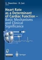 Heart rate as a determinant of cardiac function: Basic mechanisms and clinical significance (Paperback)