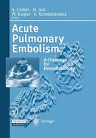 Acute Pulmonary Embolism: A Challenge for Hemostasiology (Paperback)