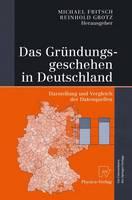Das Grundungsgeschehen in Deutschland: Darstellung Und Vergleich Der Datenquellen (Paperback)
