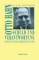 Schuld Und Verantwortung: Otto Hahn Konflikte Eines Wissenschaftlers (Paperback)