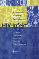 Hiv-Infekt: Epidemiologie - Pr vention - Pathogenese Diagnostik - Therapie - Psycho-Soziologie (Paperback)