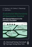 Endothelial Mechanisms of Vasomotor Control: With special Reference to the Coronary Circulation (Paperback)