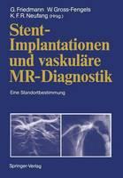 Stent-Implantationen und Vaskulare MR-Diagnostik (Paperback)