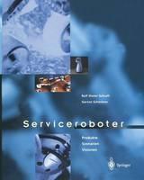 Serviceroboter: Produkte, Szenarien, Visionen (Paperback)