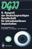 9. Kongress Der Deutschsprachigen Gesellschaft Fur Intraokularlinsen Implantation: 17. Bis 19. Marz 1995, Kiel (Paperback)