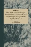 Bericht ber Die 4. Sachverst ndigen-Konferenz Des Deutschen Vereins Zur F rsorge F r Jugendliche Psychopathen E.V.