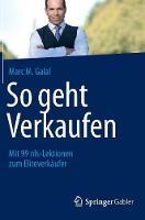 So Geht Verkaufen: Mit 99 Nls-Lektionen Zum Eliteverkaufer (Hardback)