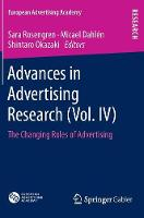Advances in Advertising Research (Vol. IV): The Changing Roles of Advertising - European Advertising Academy (Hardback)