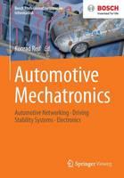 Automotive Mechatronics: Automotive Networking, Driving Stability Systems, Electronics - Bosch Professional Automotive Information (Paperback)