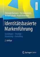 Identit tsbasierte Markenf hrung: Grundlagen - Strategie -Umsetzung - Controlling (Paperback)