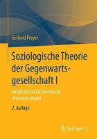 Soziologische Theorie Der Gegenwartsgesellschaft I: Mitgliedschaftstheoretische Untersuchungen (Paperback)