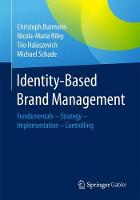Identity-Based Brand Management 2017: Fundamentals - Strategy - Implementation - Controlling (Paperback)