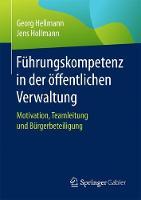 Fuhrungskompetenz in Der OEffentlichen Verwaltung: Motivation, Teamleitung Und Burgerbeteiligung (Paperback)