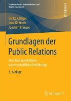 Grundlagen Der Public Relations: Eine Kommunikationswissenschaftliche Einfuhrung - Studienbucher Zur Kommunikations- Und Medienwissenschaft (Paperback)