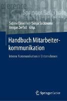 Handbuch Mitarbeiterkommunikation: Interne Kommunikation in Unternehmen
