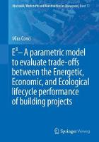 E3 - A parametric model to evaluate trade-offs between the Energetic, Economic, and Ecological lifecycle performance of building projects