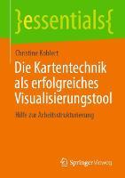 Die Kartentechnik ALS Erfolgreiches Visualisierungstool: Hilfe Zur Arbeitsstrukturierung - Essentials (Paperback)