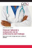 Cancer Laboral y Actuacion de La Enfermeria del Trabajo (Paperback)