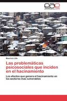 Las Problematicas Psicosociales Que Inciden En El Hacinamiento (Paperback)