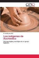Los Indigenas de Xochimilco (Paperback)