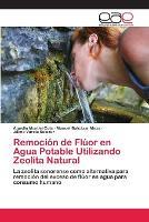 Remocion de Fluor En Agua Potable Utilizando Zeolita Natural (Paperback)
