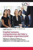 Capital Humano, Competencias del Lider y Estrategia Organizacional (Paperback)