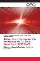 Adsorcion E Incorporacion de Atomos de Cu En La Superficie (0001)Gan (Paperback)