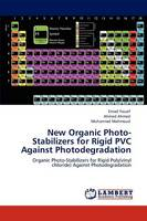 New Organic Photo-Stabilizers for Rigid PVC Against Photodegradation (Paperback)