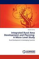 Integrated Rural Area Development and Planning: A Micro Level Study (Paperback)