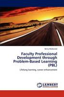 Faculty Professional Development Through Problem-Based Learning (Pbl) (Paperback)