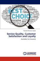 Service Quality, Customer Satisfaction and Loyalty (Paperback)