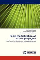 Rapid Multiplication of Cassava Propagule (Paperback)