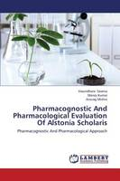 Pharmacognostic and Pharmacological Evaluation of Alstonia Scholaris (Paperback)
