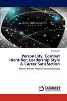 Personality, Combat Identifier, Leadership Style & Career Satisfaction (Paperback)