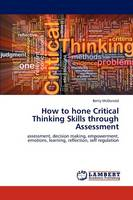 How to Hone Critical Thinking Skills Through Assessment (Paperback)
