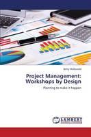 Project Management: Workshops by Design (Paperback)