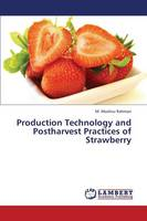 Production Technology and Postharvest Practices of Strawberry (Paperback)