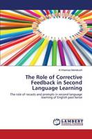The Role of Corrective Feedback in Second Language Learning (Paperback)