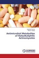 Antimicrobial Metabolites of Haloalkaliphilic Actinomycetes (Paperback)