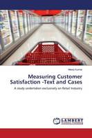 Measuring Customer Satisfaction -Text and Cases (Paperback)