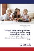 Factors Influencing Parent-Participation in Early Childhood Education (Paperback)