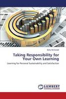 Taking Responsibility for Your Own Learning (Paperback)