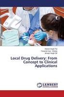 Local Drug Delivery: From Concept to Clinical Applications (Paperback)