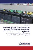 Modeling and Fault-Tolerant Control Developed for HVAC Systems (Paperback)
