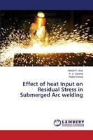 Effect of Heat Input on Residual Stress in Submerged Arc Welding (Paperback)
